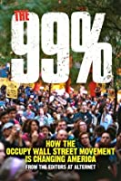 The 99%: How the Occupy Wall Street Movement Is Changing America