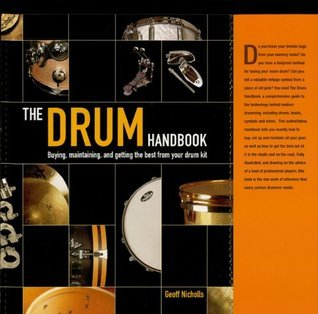 The Drum Handbook: Buying, Maintaining and Getting the Best from Your Drum Kit Jeff Nicholls