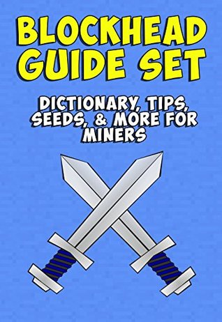 Blockhead Guide Set: Dictionary, Tips, Seeds, & More for Miners Bradley Harris