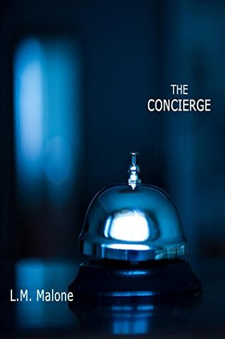 The Concierge: Session One: Touch L.M. Malone