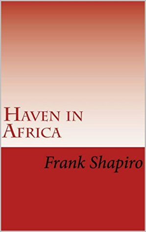 Haven in Africa: holocaust history (holocaust books Book 1) Frank Shapiro