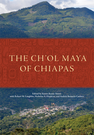 The Chol Maya of Chiapas Robert M. Laughlin