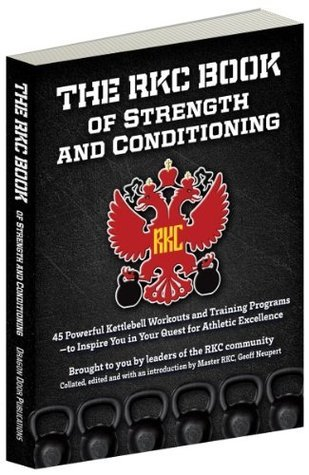 RKC Book of Strength and Conditioning  by  The RKC Community