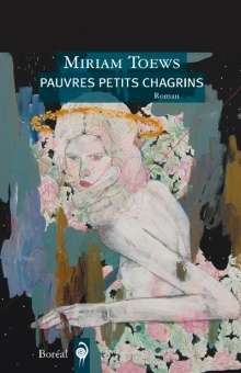 Pauvres Petits Chagrins  by  Miriam Toews