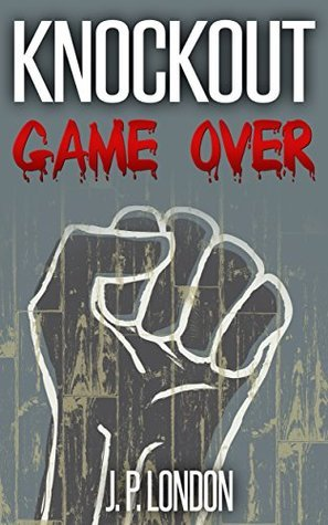 Knockout: Game Over  by  J.P. London