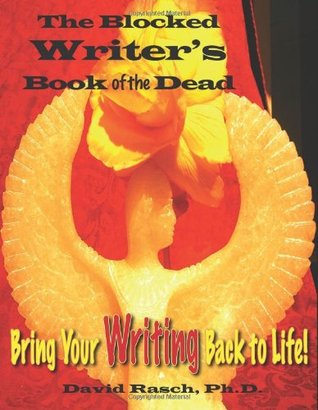 The Blocked Writers Book of the Dead  by  David Rasch