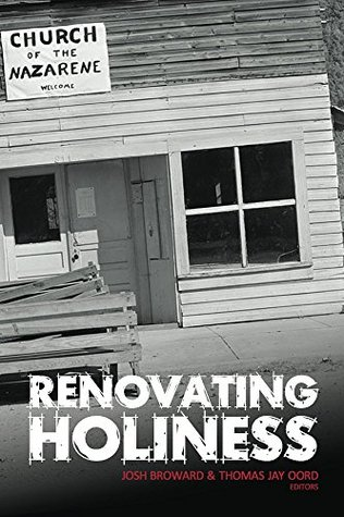 Renovating Holiness  by  Thomas Oord