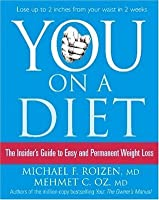 You on a Diet: The Insider's Guide to Easy and Permanent Weight Loss