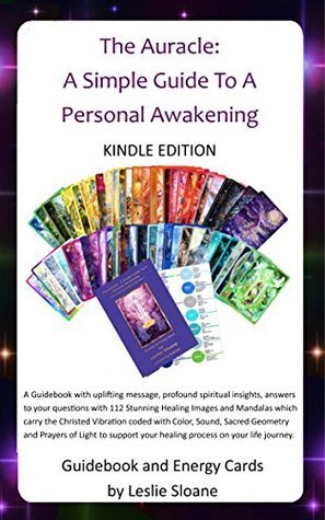 The Auracle: A Simple Guide To A Personal Awakening: with Healing Images and Mandalas  by  Leslie Sloane