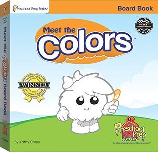 Meet the Colors: Lift the Flap Book Kathy Oxley
