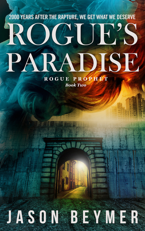 Rogues Paradise (Rogue Prophet #2)  by  Jason Beymer