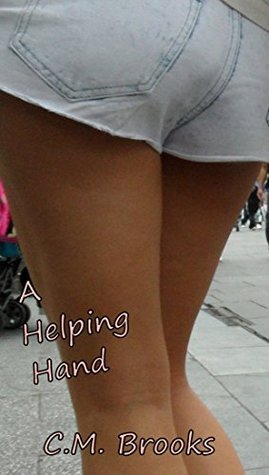A Helping Hand  by  C.M. Brooks