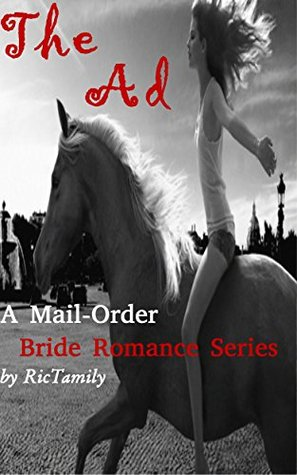 The Ad: A Mail-Order Bride Romance Series  by  RicTamily Royalties