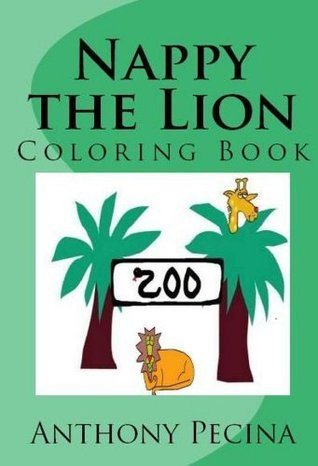 Nappy the Lion Coloring Book  by  Anthony Pecina
