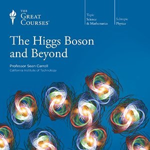 The Higgs Boson and Beyond  by  Sean Carroll