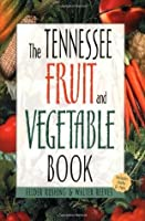 Tennessee Fruit and Vegetable Book (Southern Fruit and Vegetable Books)