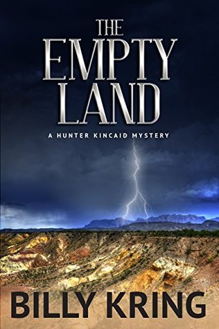 The Empty Land: A Hunter Kincaid Mystery Billy Kring