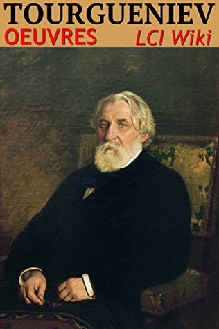 Ivan Tourgueniev - Oeuvres  by  Ivan Turgenev