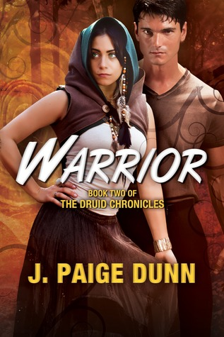 Warrior: Book Two of the Druid Chronicles  by  J. Paige Dunn