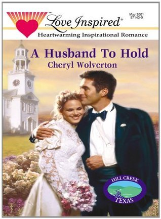 A Husband To Hold Cheryl Wolverton