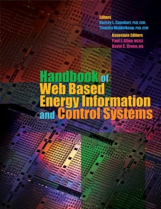 HANDBOOK OF WEB BASED ENERGY INFORMATION & CONTROL SYSTEMS  by  Barney L. Capehart