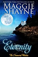 Eternity: Immortal Witches, Book 1