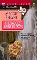 The Baddest Bride In Texas (The Texas Brand, #6) (Silhouette Intimate Moments #907)