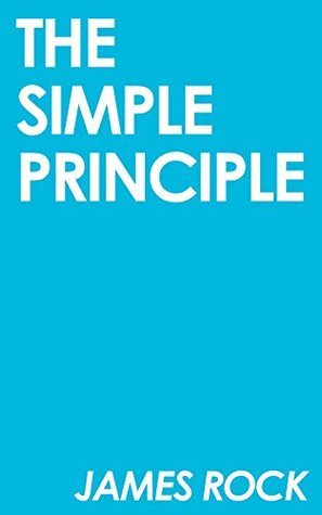 The Simple Principle: for magic tricks and concepts James Rock