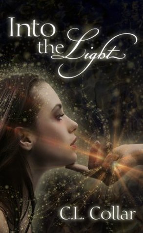 Into the Light  by  C.L. Collar