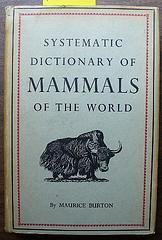 Systematic Dictionary of Mammals of the World  by  Maurice Burton