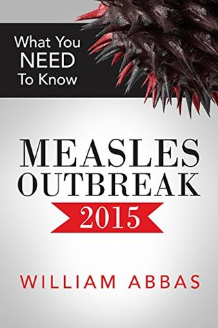 Measles: What You Need To Know  by  William Abbas