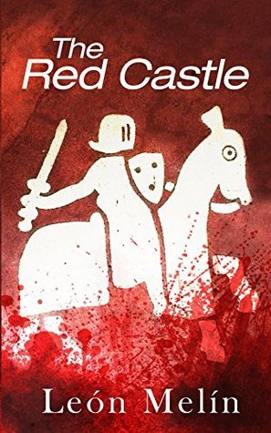 The Red Castle (The Lucas Trilogy Book 2)  by  León Melín
