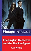The English Detective and the Rookie Agent (Mills & Boon Intrigue) (The Blackwell Group - Book 2)