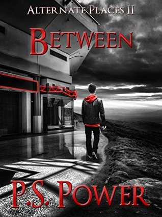 Between (Alternate Places, #2) P.S. Power