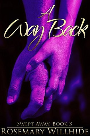 A Way Back (Swept Away, #3) Rosemary Willhide