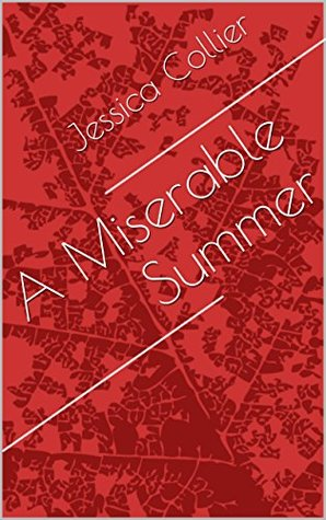 A Miserable Summer Jessica Collier