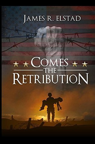 Comes The Retribution  by  James Elstad