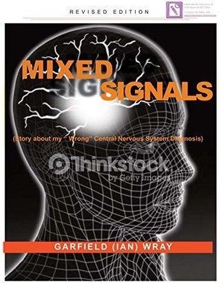 Mixed Signals: Story of my wrong Central Nervous System diagnosis Urelda Waugh