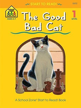 The Good Bad Cat  by  Nancy Antle