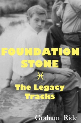 Foundation Stone - The Legacy Tracks  by  Graham Ride