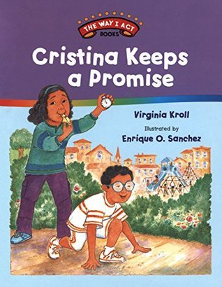 Cristina Keeps a Promise (The Way I Act Books)  by  Virginia Kroll