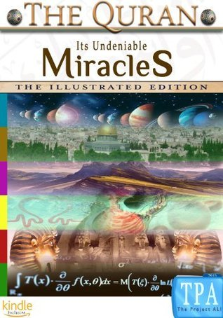 THE QURAN: Its Undeniable Miracles  by  Project Ali