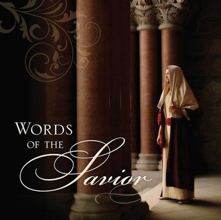 Words of the Savior  by  Deseret Book Company