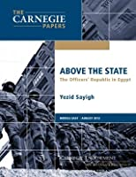 Above the State: The Officers' Republic in Egypt