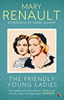The Friendly Young Ladies: A Virago Modern Classic (VMC Book 72)