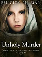 Unholy Murder (The Janna Chronicles, #3)