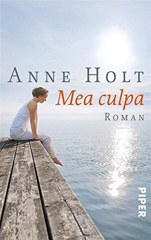 Mea culpa: Roman  by  Anne Holt