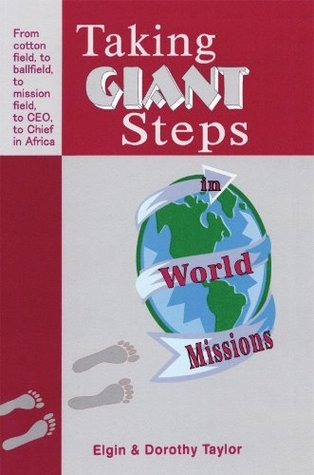 Taking Giant Steps in World Missions  by  Elgin Taylor