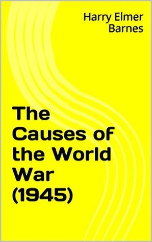 The Causes of the World War (1945) Harry Elmer Barnes