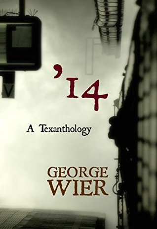 14: A Texanthology George Wier